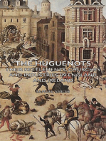 The Huguenots - Their Settlements, Churches and Industries in England and Ireland
