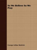 So We Believe So We Pray
