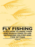 Fly Fishing - Flies; How to Make Them and Which Ones to Use Depending on Fish and Time of Year