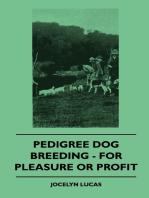Pedigree Dog Breeding - For Pleasure Or Profit