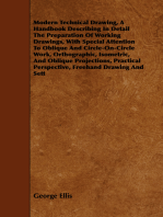 Modern Technical Drawing, a Handbook Describing in Detail the Preparation of Working Drawings, with Special Attention to Oblique and Circle-On-Circle
