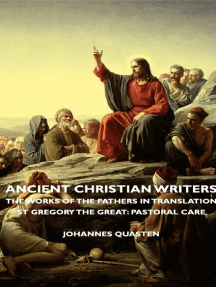 Ancient Christian Writers - The Works of the Fathers in Translation - St Gregory the Great: Pastoral Care
