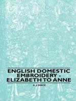 English Domestic Embroidery - Elizabeth to Anne
