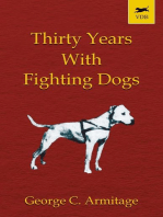 Thirty Years with Fighting Dogs