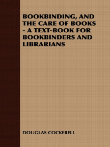Bookbinding and the Care of Books: A Text-Book for Bookbinders and Librarians