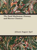 The Fatal Marksman (Fantasy and Horror Classics)