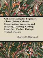 Cabinet Making for Beginners - Tools, Joints, Cabinet Construction, Veneering and Inlaying, Drawing, Cutting Lists, Etc., Timber, Fittings, Typical Designs