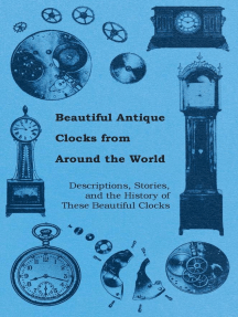 Beautiful Antique Clocks from Around the World - Descriptions, Stories, and the History of These Beautiful Clocks