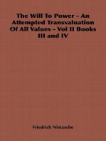 The Will to Power - An Attempted Transvaluation of All Values - Vol II Books III and IV