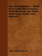 The Troubadours - Their Loves and Their Lyrics; With Remarks on Their Influence, Social and Literary