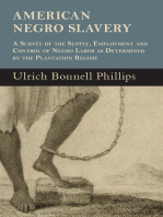 American Negro Slavery - A Survey Of The Supply, Employment And Control Of Negro Labor As Determined By The Plantation Regime