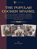 The Popular Cocker Spaniel - Its History, Strains, Pedigrees, Breeding, Kennel Management, Ailments, Exhibition, Show Points, And Elementary Training For Sport And Field Trials, With A List Of Winning Dogs