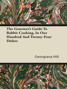 The Gourmet's Guide To Rabbit Cooking, In One Hundred And Twenty-Four Dishes