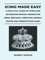 Icing Made Easy - A Practical Guide of Piping and Decorating Special Designs for Bride, Birthday, Christmas, Simnels Easter and Presentation Cakes