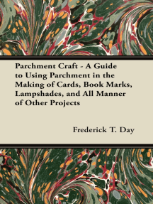 Parchment Craft - A Guide to Using Parchment in the Making of Cards, Book Marks, Lampshades, and All Manner of Other Projects