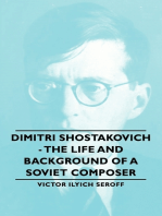 Dimitri Shostakovich - The Life and Background of a Soviet Composer