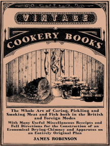 The Whole Art of Curing, Pickling and Smoking Meat and Fish both in the British and Foreign Modes: With Many Useful Miscellaneous Receipts and Full Directions for the Construction of an Economical Drying-Chimney and Apparatus on an Entirely Original Plan