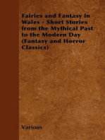 Fairies and Fantasy in Wales - Short Stories from the Mythical Past to the Modern Day (Fantasy and Horror Classics)