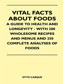 Vital Facts About Foods - A Guide To Health And Longevity - With 200 Wholesome Recipes And Menus And 250 Complete Analyses Of Foods