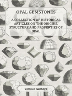 Opal Gemstones - A Collection of Historical Articles on the Origins, Structure and Properties of Opal