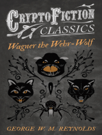 Wagner the Wehr-Wolf (Cryptofiction Classics - Weird Tales of Strange Creatures)