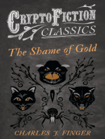 The Shame of Gold (Cryptofiction Classics - Weird Tales of Strange Creatures)