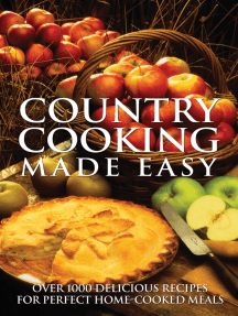 Country Cooking Made Easy: Over 1000 Delicious Recipes for Perfect Home-Cooked Meals