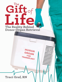 The Gift of Life: The Reality Behind Donor Organ Retrieval