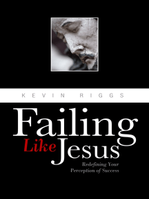 Failing Like Jesus: Redefining Your Preception of Success