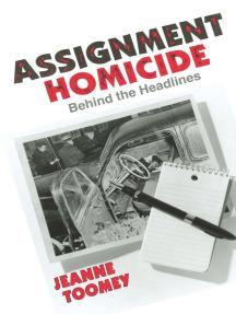 Assignment Homicide: Behind the Headlines