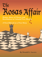 The Rosas Affair: Honor, Abuse of Power, and Retribution in Colonial New Mexico; A Novel Based on a True Story