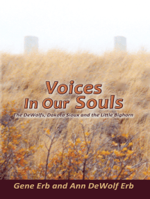 Voices In Our Souls: The DeWolfs, Dakota Sioux and the Little Bighorn
