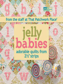 """Jelly Babies: Adorable Quilts from 2 1/2"""" Strips From the Staff at That Patchwork Place"""