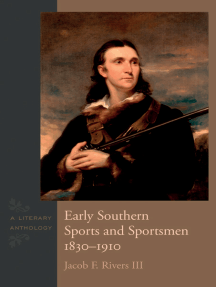 Early Southern Sports and Sportsmen, 1830-1910: A Literary Anthology