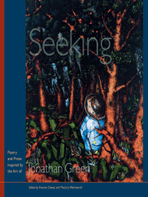 Seeking: Poetry and Prose Inspired by the Art of Jonathan Green