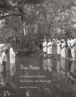 True Places: A Lowcountry Preacher, His Church, and His People Free download PDF and Read online