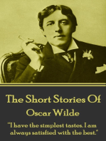 """The Short Stories Of Oscar Wilde: """"I have the simplest tastes. I am always satisfied with the best."""""""