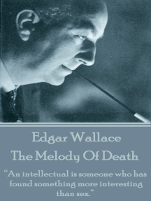 """The Melody Of Death: """"An intellectual is someone who has found something more interesting than sex."""""""