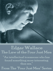 """The Law Of The Four Just Men: """"An intellectual is someone who has found something more interesting than sex."""""""