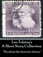 """Leo Tolstoy - A Short Story Collection: """"Boredom: the desire for desires."""""""