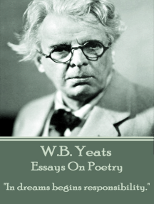 "Essays On Poetry: ""In dreams begins responsibility."""