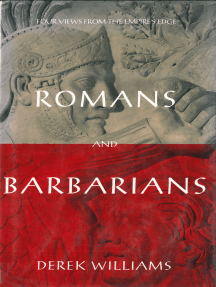 Romans and Barbarians: Four Views form the Empire's Edge 1st Century AD