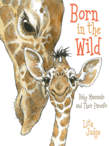 Born in the Wild: Baby Mammals and Their Parents