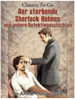 Der sterbende Sherlock Holmes und andere Detektivgeschichten