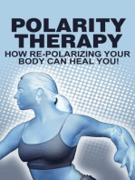 Polarity Therapy-How RePolarizing Your Body Can Heal You