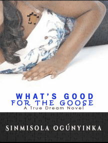 What's Good for the Goose (A True Dream novel)