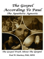 The Gospel According to Paul, The Apathetic Agnostic