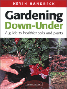 Gardening Down-Under: A Guide to Healthier Soils and Plants
