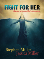"""Fight for Her! - """"A Marriage in Crisis and God's Intervention"""""""