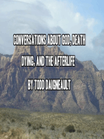 Conversations About God, Death, Dying, and the Afterlife